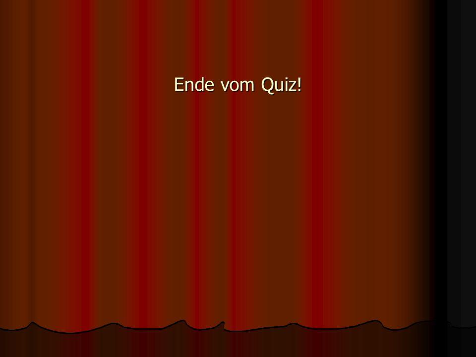 Ende vom Quiz!