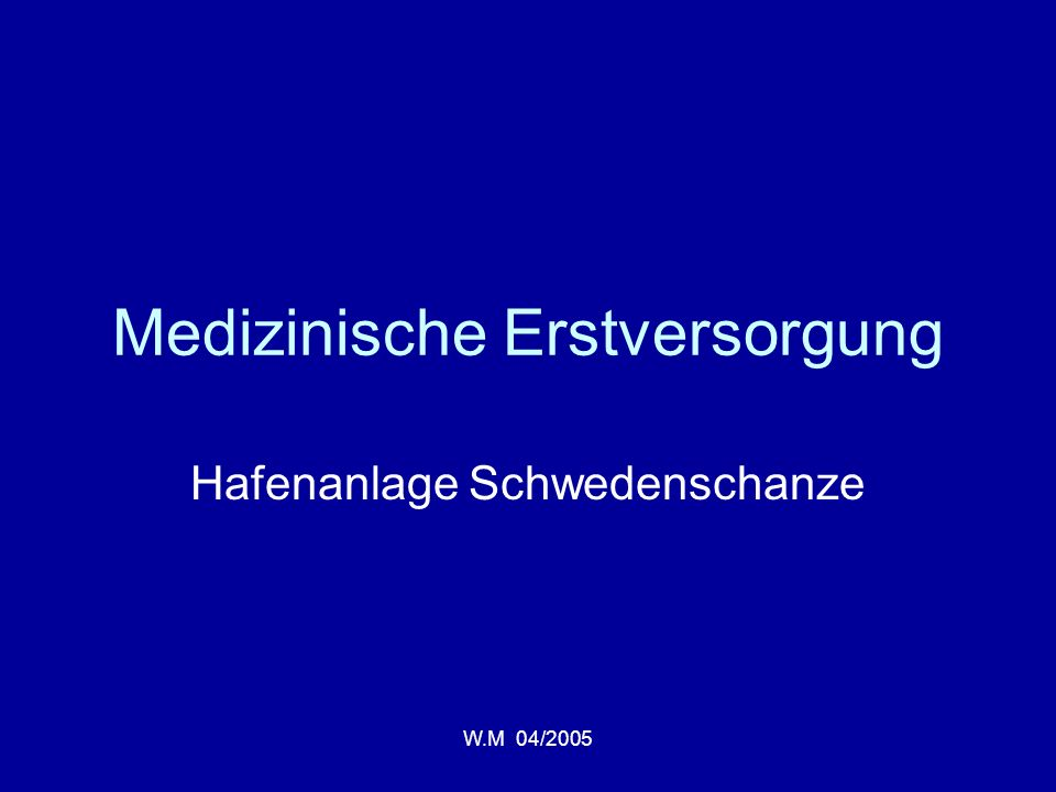 W.M 04/2005 Medizinische Erstversorgung Hafenanlage Schwedenschanze