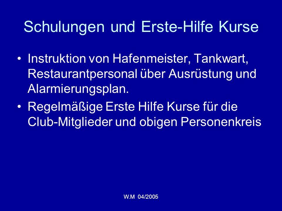 W.M 04/2005 Schulungen und Erste-Hilfe Kurse Instruktion von Hafenmeister, Tankwart, Restaurantpersonal über Ausrüstung und Alarmierungsplan.