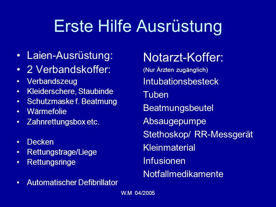 W.M 04/2005 Erste Hilfe Ausrüstung Laien-Ausrüstung: 2 Verbandskoffer: Verbandszeug Kleiderschere, Staubinde Schutzmaske f.