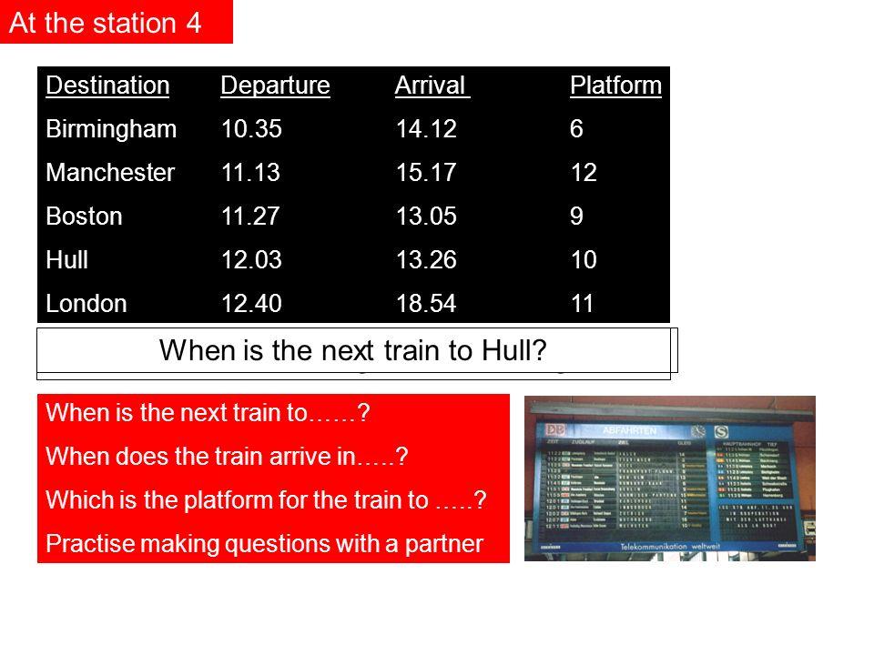 DestinationDepartureArrival Platform Birmingham10.3514.126 Manchester11.1315.1712 Boston11.2713.059 Hull12.0313.2610 London12.4018.5411 Wann fährt der Zug nach Hamburg.