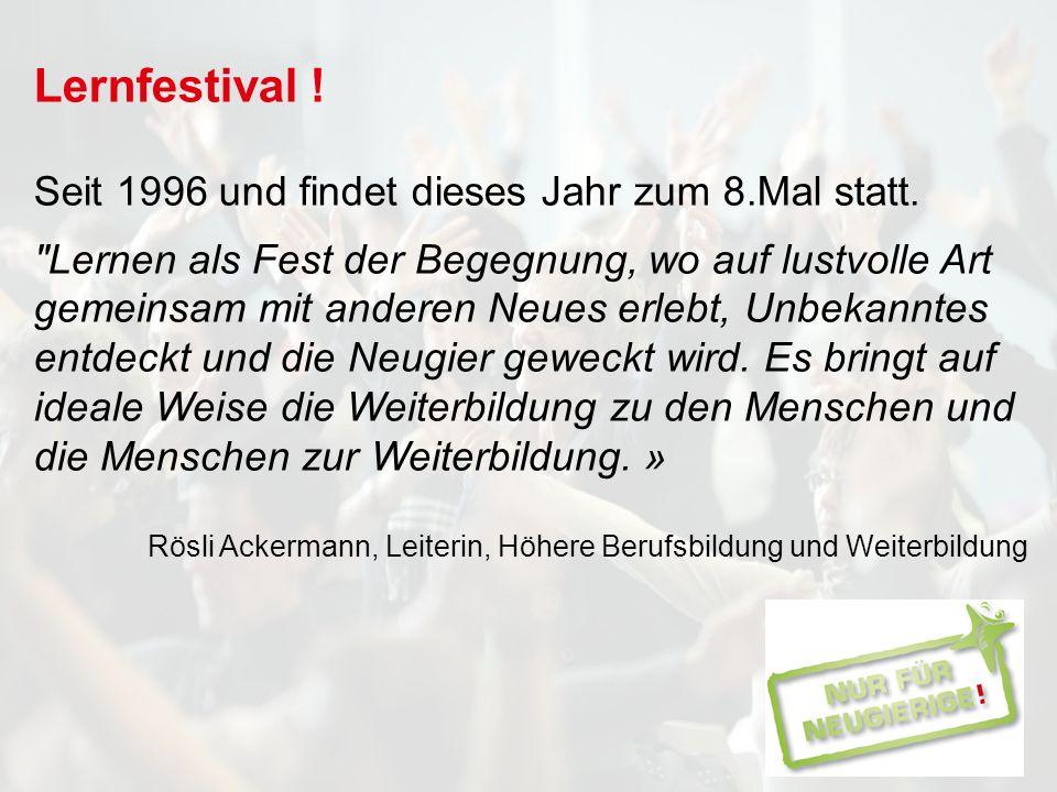 Lernfestival . Seit 1996 und findet dieses Jahr zum 8.Mal statt.