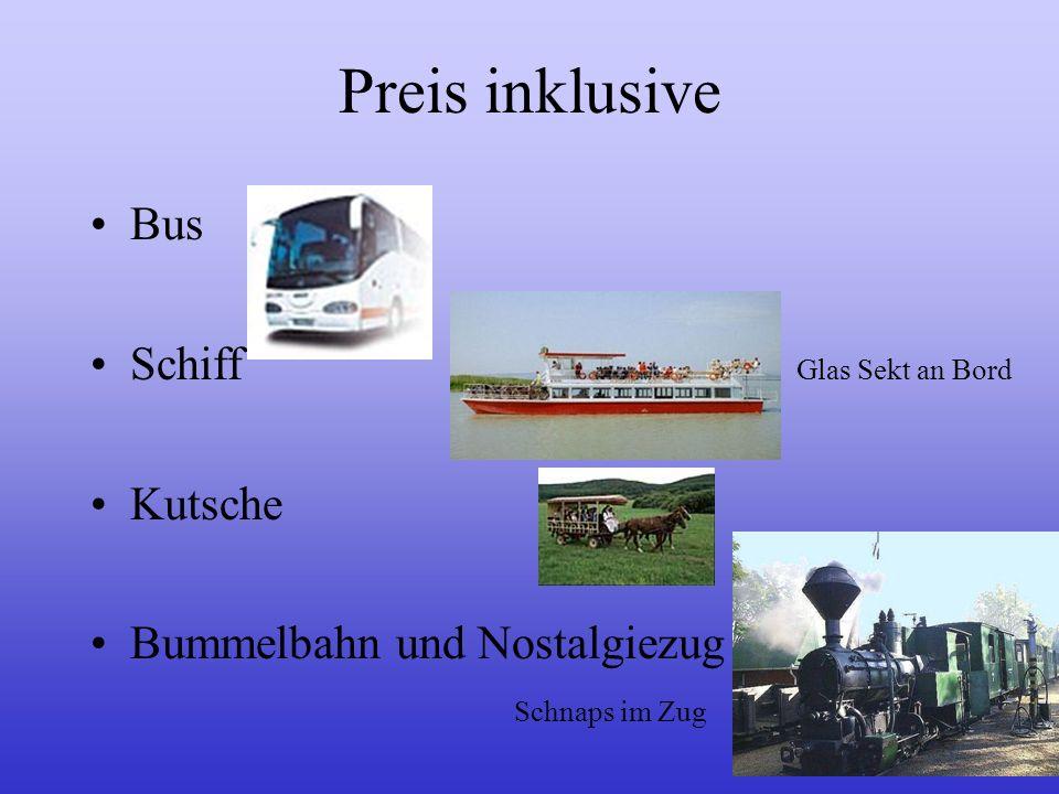 Bus Schiff Glas Sekt an Bord Kutsche Bummelbahn und Nostalgiezug Schnaps im Zug Preis inklusive
