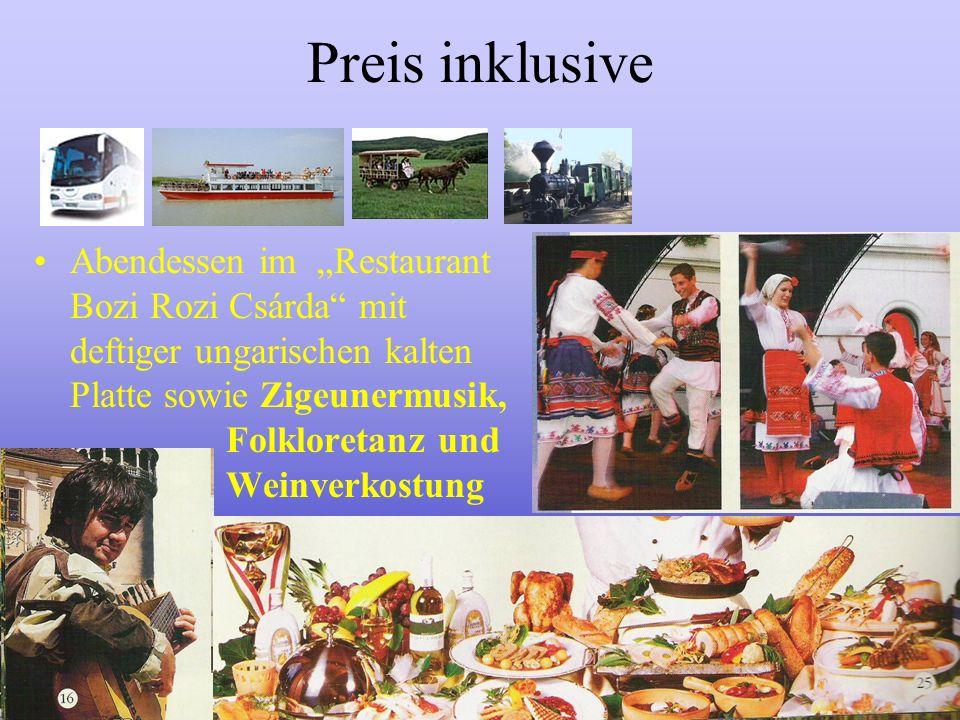 Abendessen im Restaurant Bozi Rozi Csárda mit deftiger ungarischen kalten Platte sowie Zigeunermusik, Folkloretanz und Weinverkostung Preis inklusive