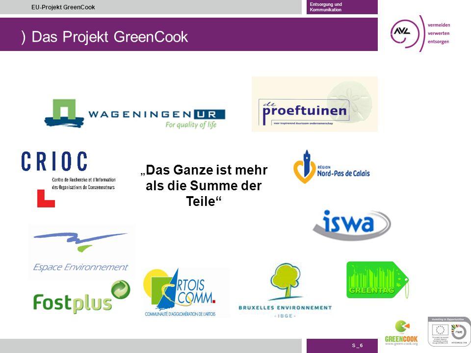 ) S _ 7 EU-Projekt GreenCook Entsorgung und Kommunikation Das Projekt GreenCook Restaurant of the future )Erforschung von Einfluss- faktoren –Verpackung –Licht –Anordnung