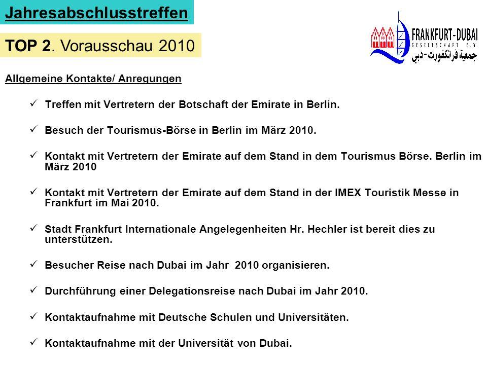 Allgemeine Kontakte/ Anregungen Treffen mit Vertretern der Botschaft der Emirate in Berlin. Besuch der Tourismus-Börse in Berlin im März 2010. Kontakt