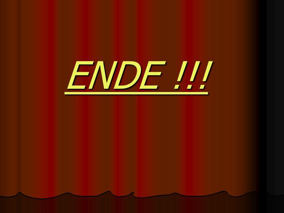 ENDE !!! ENDE !!!