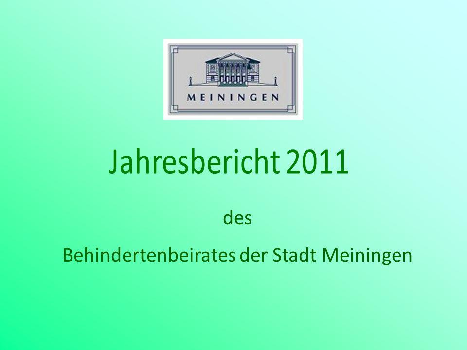 Auch im Jahr 2011 arbeitete der Behindertenbeirat der Stadt Meiningen erfolgreich und konnte durch verschiedene Aktionen und öffentliche Auftritte Präsens zeigen.