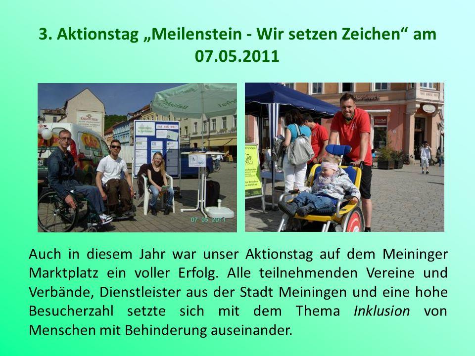 3. Aktionstag Meilenstein - Wir setzen Zeichen am 07.05.2011 Auch in diesem Jahr war unser Aktionstag auf dem Meininger Marktplatz ein voller Erfolg.