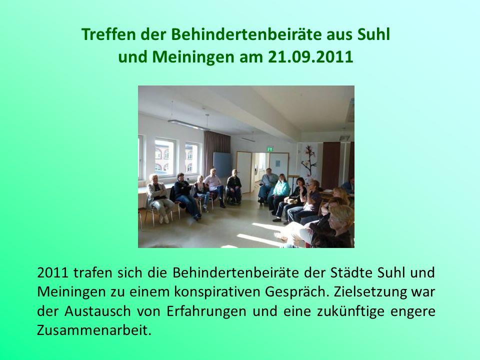 Treffen der Behindertenbeiräte aus Suhl und Meiningen am 21.09.2011 2011 trafen sich die Behindertenbeiräte der Städte Suhl und Meiningen zu einem kon
