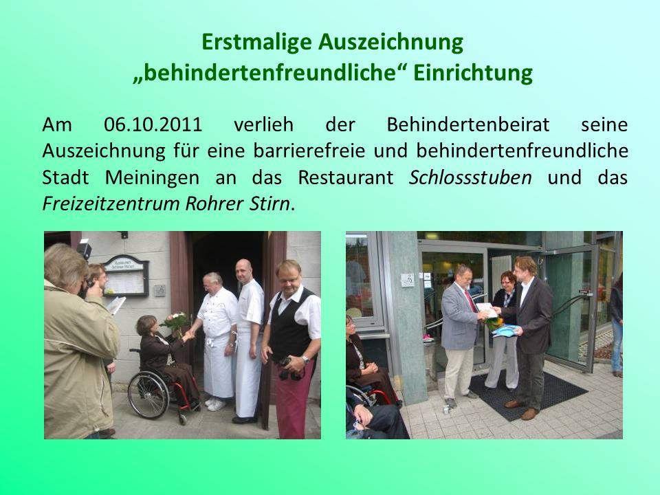Erstmalige Auszeichnung behindertenfreundliche Einrichtung Am 06.10.2011 verlieh der Behindertenbeirat seine Auszeichnung für eine barrierefreie und b