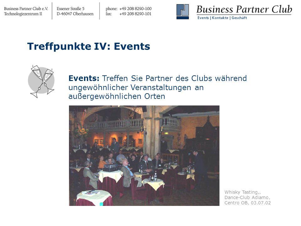Events: Treffen Sie Partner des Clubs während ungewöhnlicher Veranstaltungen an außergewöhnlichen Orten Treffpunkte IV: Events Whisky Tasting,, Dance-Club Adiamo, Centro OB, 03.07.02