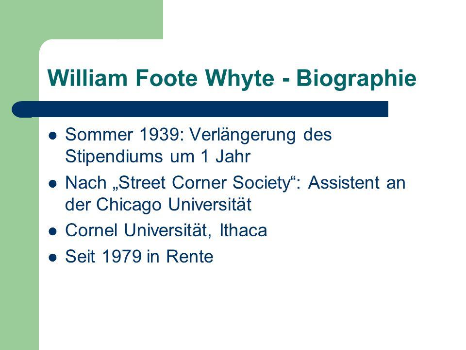 William Foote Whyte - Biographie Sommer 1939: Verlängerung des Stipendiums um 1 Jahr Nach Street Corner Society: Assistent an der Chicago Universität