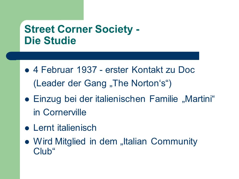 Street Corner Society - Die Studie 4 Februar 1937 - erster Kontakt zu Doc (Leader der Gang The Nortons) Einzug bei der italienischen Familie Martini i