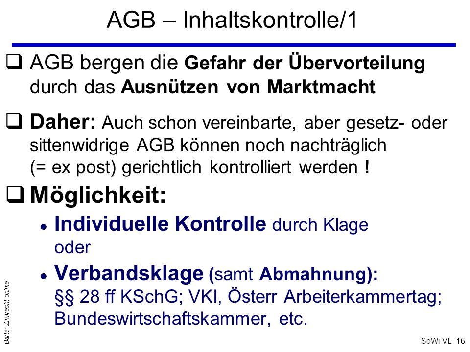 SoWi VL- 15 Barta: Zivilrecht online AGB – Geltungsgrund/2 q§ 864a ABGB: U ngewöhnliche und nachteilige Klauseln werden nicht Vertragsbestandteil; trotz Vereinbarung .