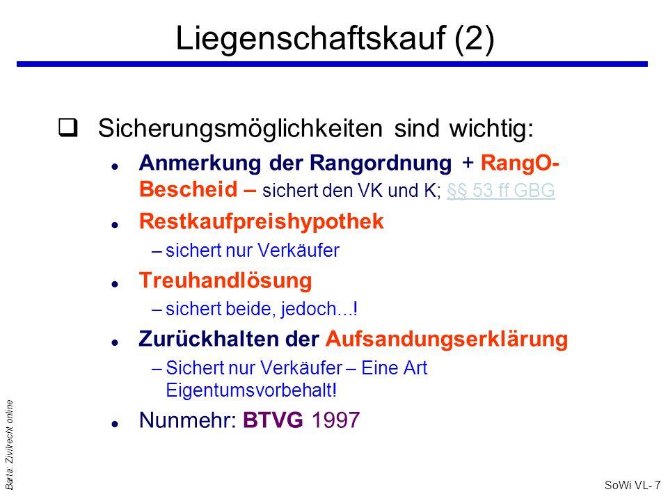 SoWi VL- 17 Barta: Zivilrecht online AGB – Inhaltskontrolle/2 qNormative Kriterien für gerichtliche Inhaltskontrolle: l § 879 Abs 1 ABGB: Gute Sitten als Generalklausel l § 879 Abs 3 ABGB: grob benachteiligende Nebenbestimmungen l § 864a ABGB: Ungewöhnlichkeitsregel l § 6 KSchG: unzulässige Vertragsbestandteile l Auslegung wie Verträge: insbes § 915 ABGB qRechtsfolge bei Gesetz- oder Sittenwidrigkeit: Teilnichtigkeit/Restgültigkeit