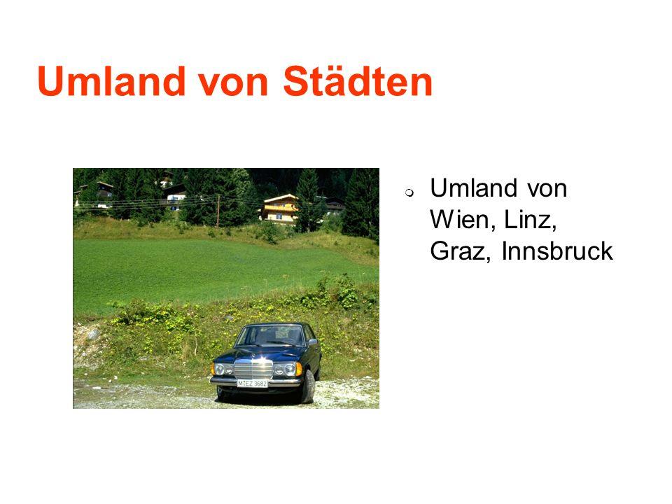 Umland von Städten Umland von Wien, Linz, Graz, Innsbruck
