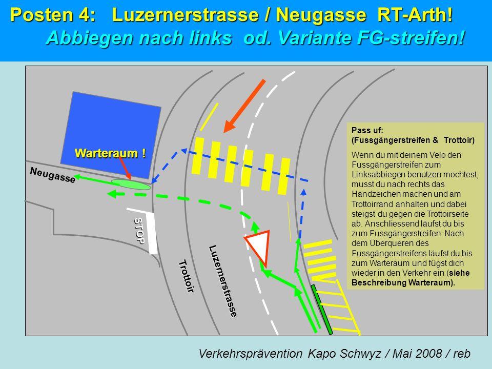 STOP STOP Luzernerstrasse Neugasse Pass uf: (Fussgängerstreifen & Trottoir) Wenn du mit deinem Velo den Fussgängerstreifen zum Linksabbiegen benützen