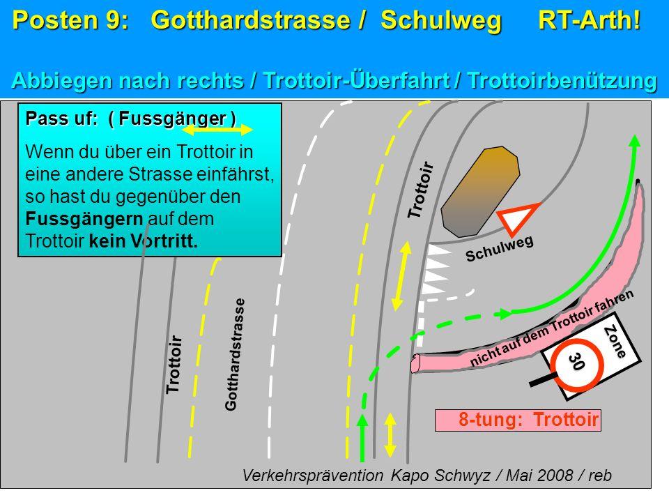 30 30 Zone Gotthardstrasse Schulweg Pass uf: ( Fussgänger ) Wenn du über ein Trottoir in eine andere Strasse einfährst, so hast du gegenüber den Fussg