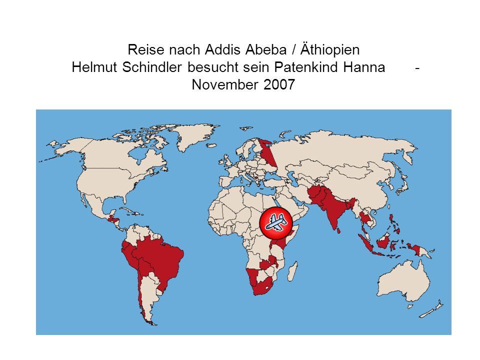 Reise nach Addis Abeba / Äthiopien Helmut Schindler besucht sein Patenkind Hanna - November 2007