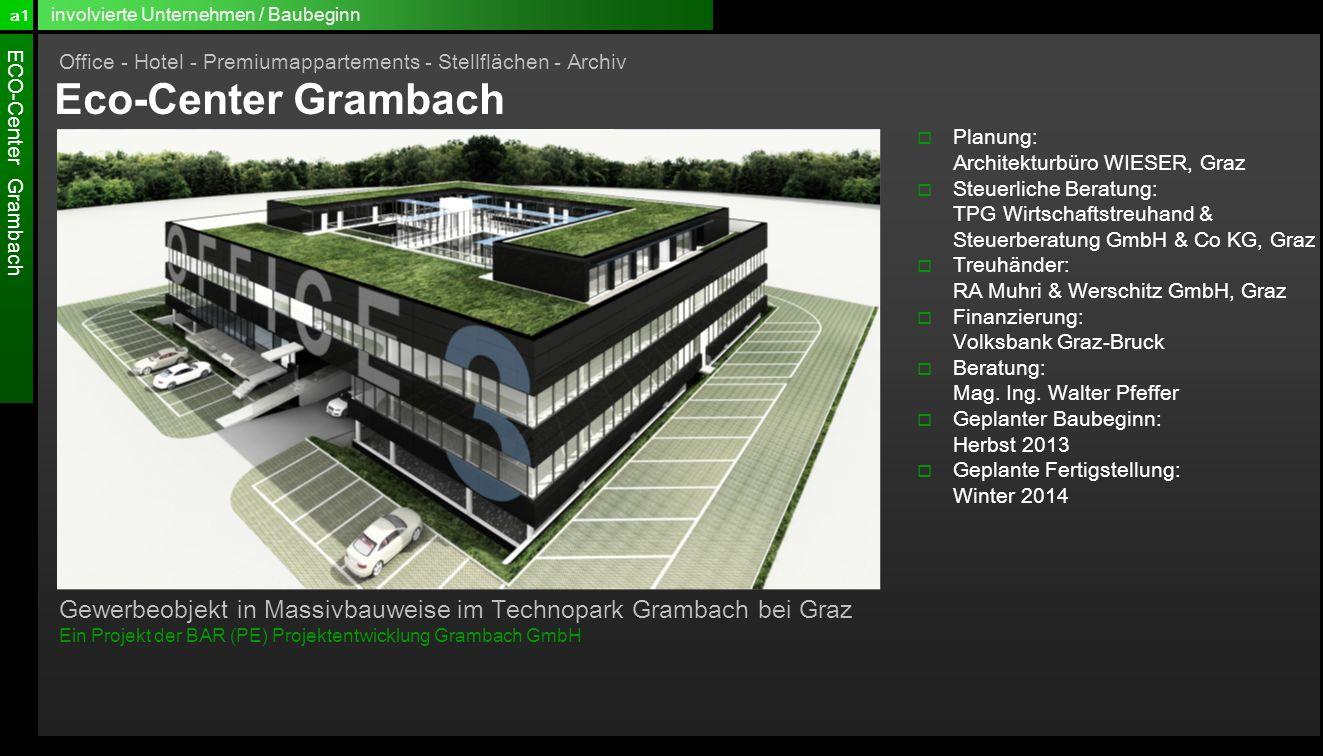 ECO-Center Grambach Planung: Architekturbüro WIESER, Graz Steuerliche Beratung: TPG Wirtschaftstreuhand & Steuerberatung GmbH & Co KG, Graz Treuhänder
