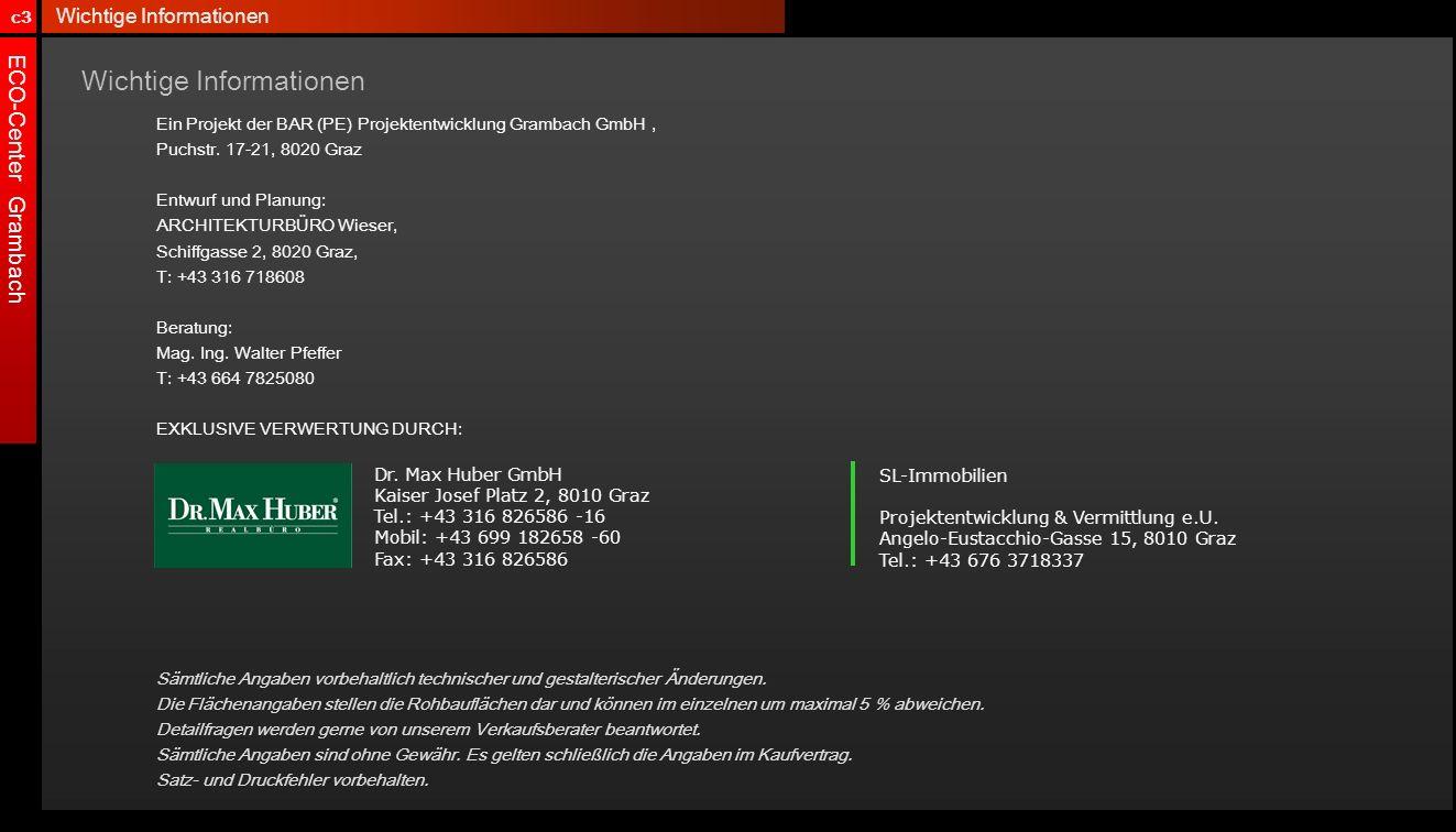 ECO-Center Grambach Wichtige Informationen Ein Projekt der BAR (PE) Projektentwicklung Grambach GmbH, Puchstr. 17-21, 8020 Graz Entwurf und Planung: A