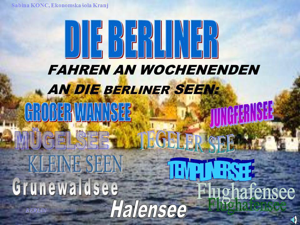 BERLIN Sabina KONC, Ekonomska šola Kranj FAHREN AN WOCHENENDEN AN DIE BERLINER SEEN: