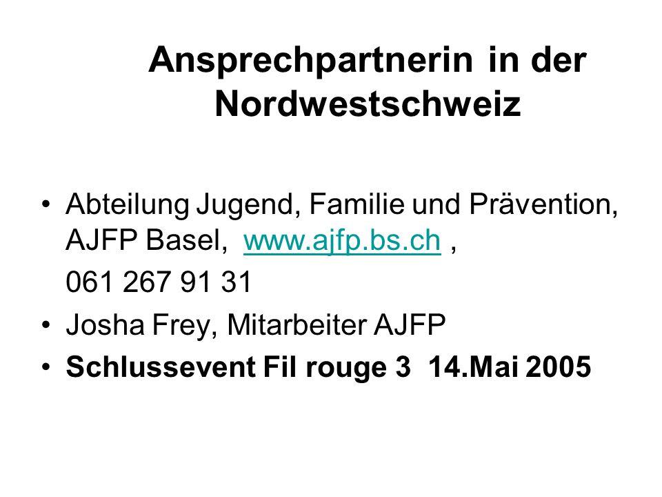 Ansprechpartnerin in der Nordwestschweiz Abteilung Jugend, Familie und Prävention, AJFP Basel, www.ajfp.bs.ch,www.ajfp.bs.ch 061 267 91 31 Josha Frey,