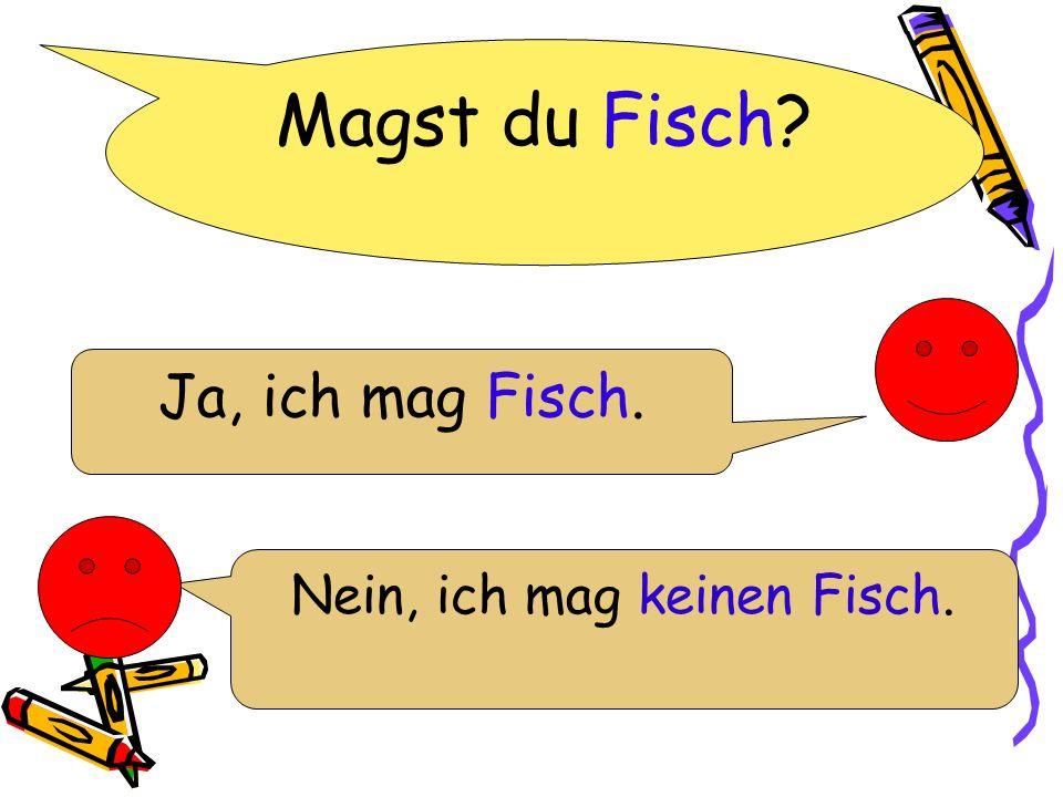 Magst du Fisch? Ja, ich mag Fisch. Nein, ich mag keinen Fisch.