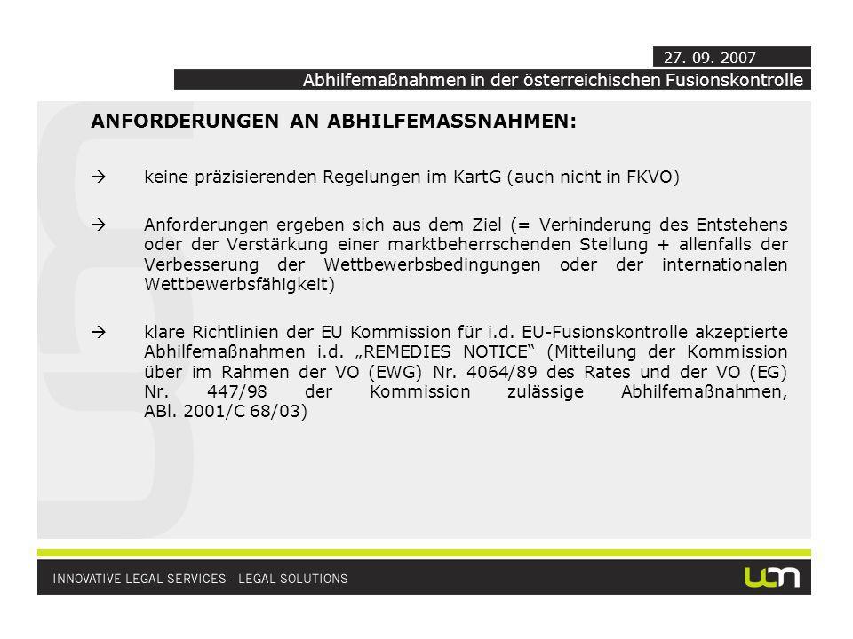 ANFORDERUNGEN AN ABHILFEMASSNAHMEN: keine präzisierenden Regelungen im KartG (auch nicht in FKVO) Anforderungen ergeben sich aus dem Ziel (= Verhinder