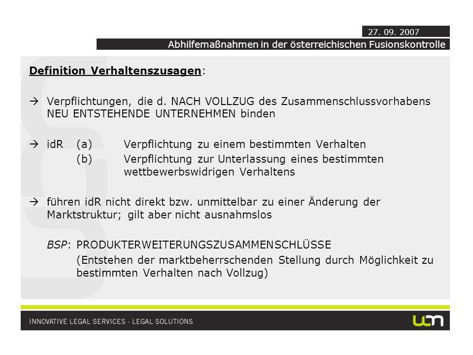 Definition Verhaltenszusagen: Verpflichtungen, die d. NACH VOLLZUG des Zusammenschlussvorhabens NEU ENTSTEHENDE UNTERNEHMEN binden idR(a)Verpflichtung
