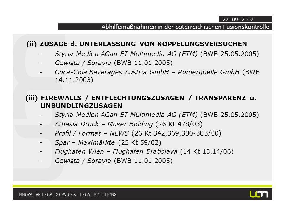 (ii) ZUSAGE d. UNTERLASSUNG VON KOPPELUNGSVERSUCHEN -Styria Medien AGan ET Multimedia AG (ETM) (BWB 25.05.2005) -Gewista / Soravia (BWB 11.01.2005) -C