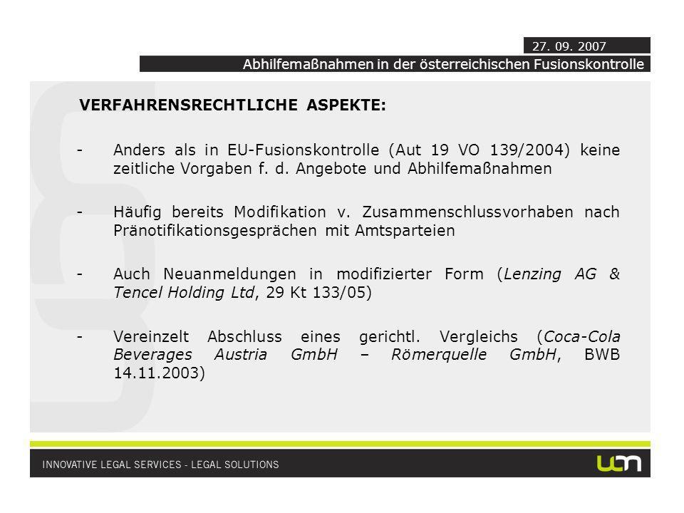 VERFAHRENSRECHTLICHE ASPEKTE: -Anders als in EU-Fusionskontrolle (Aut 19 VO 139/2004) keine zeitliche Vorgaben f. d. Angebote und Abhilfemaßnahmen -Hä