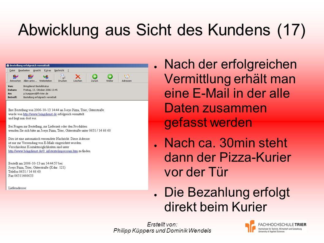 Erstellt von: Philipp Küppers und Dominik Wendels Abwicklung aus Sicht des Kundens (17) Nach der erfolgreichen Vermittlung erhält man eine E-Mail in d