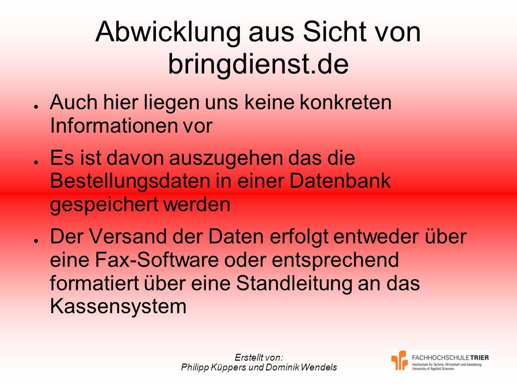 Erstellt von: Philipp Küppers und Dominik Wendels Abwicklung aus Sicht von bringdienst.de Auch hier liegen uns keine konkreten Informationen vor Es is