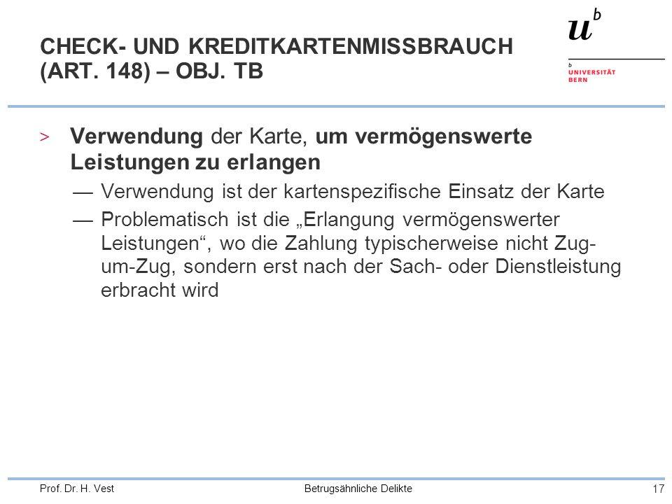 Betrugsähnliche Delikte 17 Prof.Dr. H. Vest CHECK- UND KREDITKARTENMISSBRAUCH (ART.