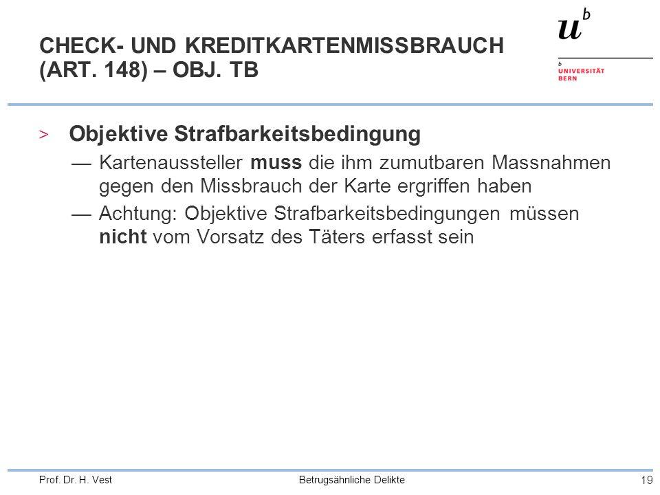 Betrugsähnliche Delikte 19 Prof.Dr. H. Vest CHECK- UND KREDITKARTENMISSBRAUCH (ART.