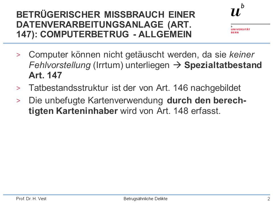 Betrugsähnliche Delikte 2 Prof. Dr. H. Vest BETRÜGERISCHER MISSBRAUCH EINER DATENVERARBEITUNGSANLAGE (ART. 147): COMPUTERBETRUG - ALLGEMEIN > Computer
