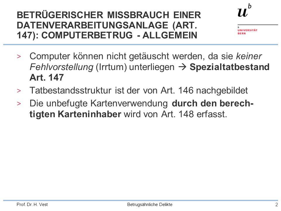 Betrugsähnliche Delikte 3 Prof.Dr. H. Vest COMPUTERBETRUG (ART.