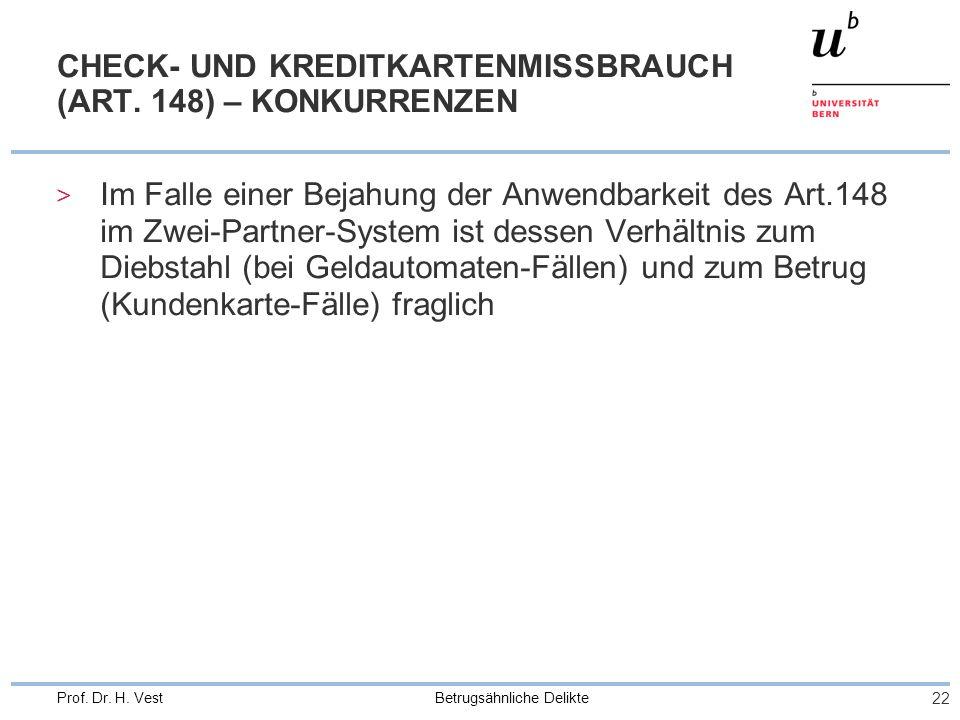 Betrugsähnliche Delikte 22 Prof.Dr. H. Vest CHECK- UND KREDITKARTENMISSBRAUCH (ART.