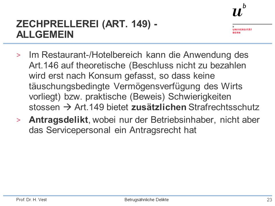 Betrugsähnliche Delikte 23 Prof.Dr. H. Vest ZECHPRELLEREI (ART.