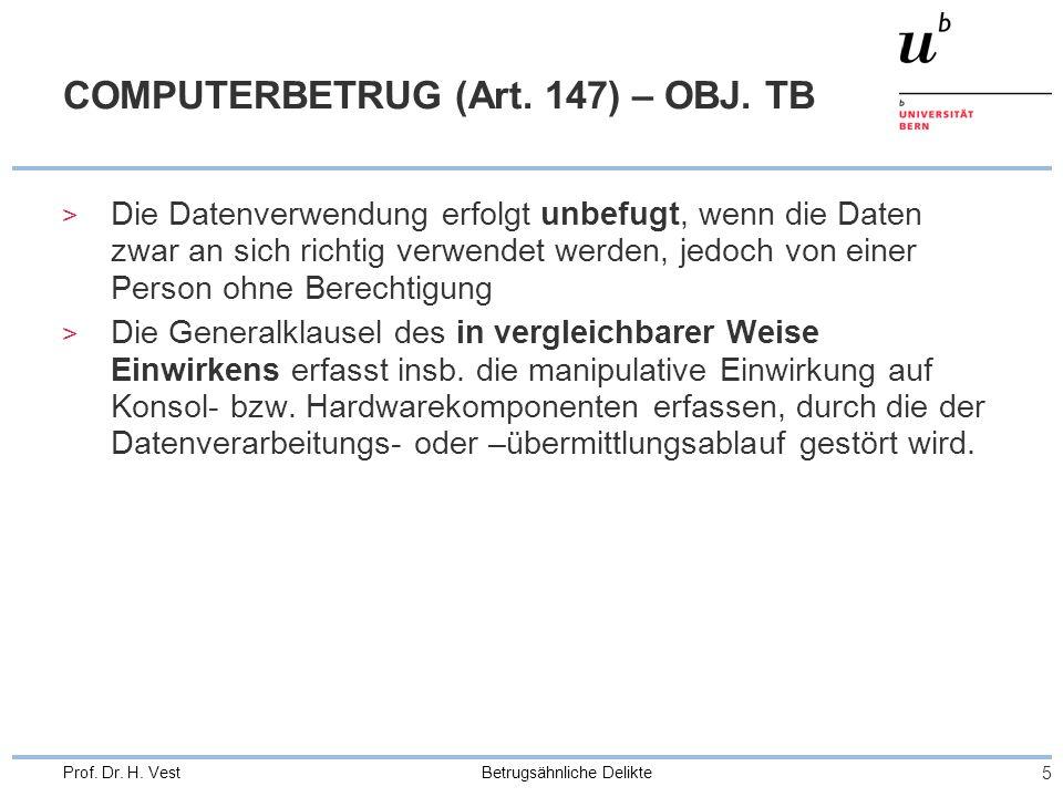 Betrugsähnliche Delikte 5 Prof.Dr. H. Vest COMPUTERBETRUG (Art.
