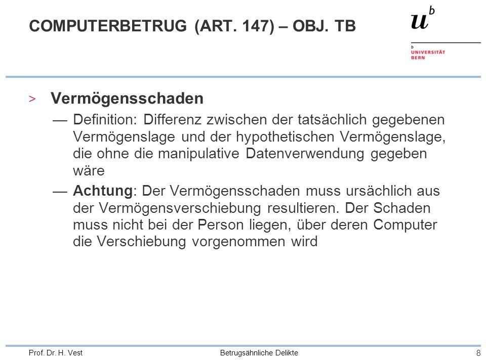 Betrugsähnliche Delikte 9 Prof.Dr. H. Vest COMPUTERBETRUG (ART.