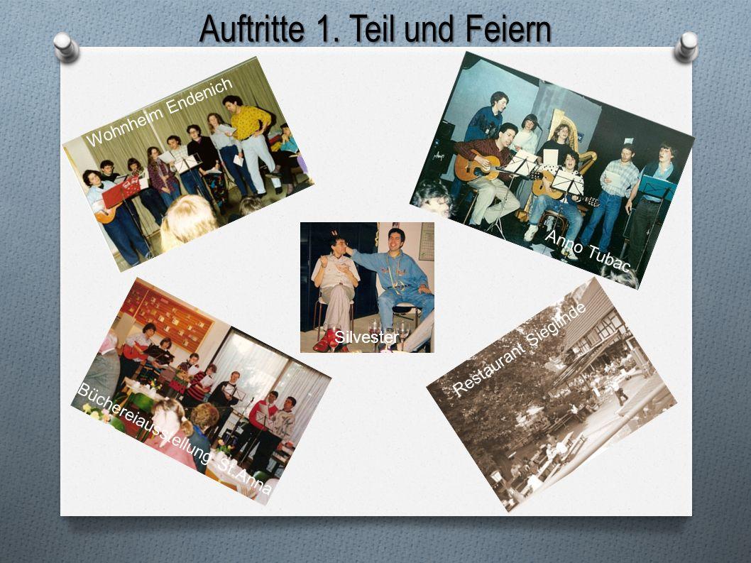 Auftritte 1. Teil und Feiern Anno Tubac Büchereiausstellung St.Anna Restaurant Sieglinde Silvester Wohnheim Endenich