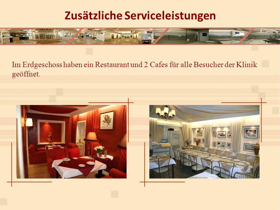 Im Erdgeschoss haben ein Restaurant und 2 Cafes für alle Besucher der Klinik geöffnet.