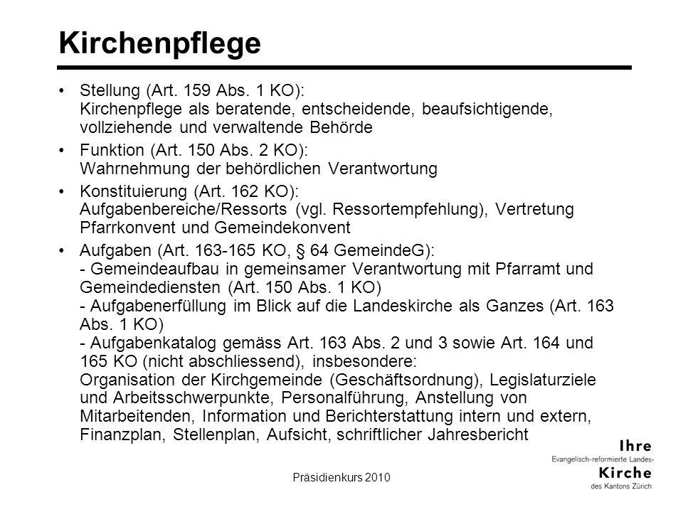Präsidienkurs 201011 Kirchenpflege Stellung (Art. 159 Abs. 1 KO): Kirchenpflege als beratende, entscheidende, beaufsichtigende, vollziehende und verwa