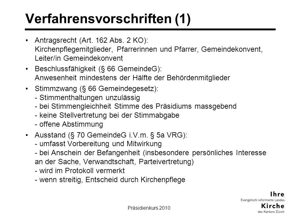 Präsidienkurs 201014 Verfahrensvorschriften (1) Antragsrecht (Art. 162 Abs. 2 KO): Kirchenpflegemitglieder, Pfarrerinnen und Pfarrer, Gemeindekonvent,