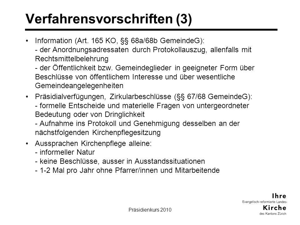 Präsidienkurs 201016 Verfahrensvorschriften (3) Information (Art. 165 KO, §§ 68a/68b GemeindeG): - der Anordnungsadressaten durch Protokollauszug, all