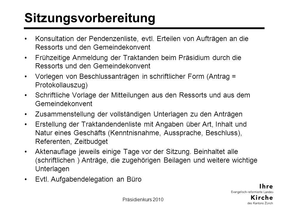 Präsidienkurs 201017 Sitzungsvorbereitung Konsultation der Pendenzenliste, evtl. Erteilen von Aufträgen an die Ressorts und den Gemeindekonvent Frühze