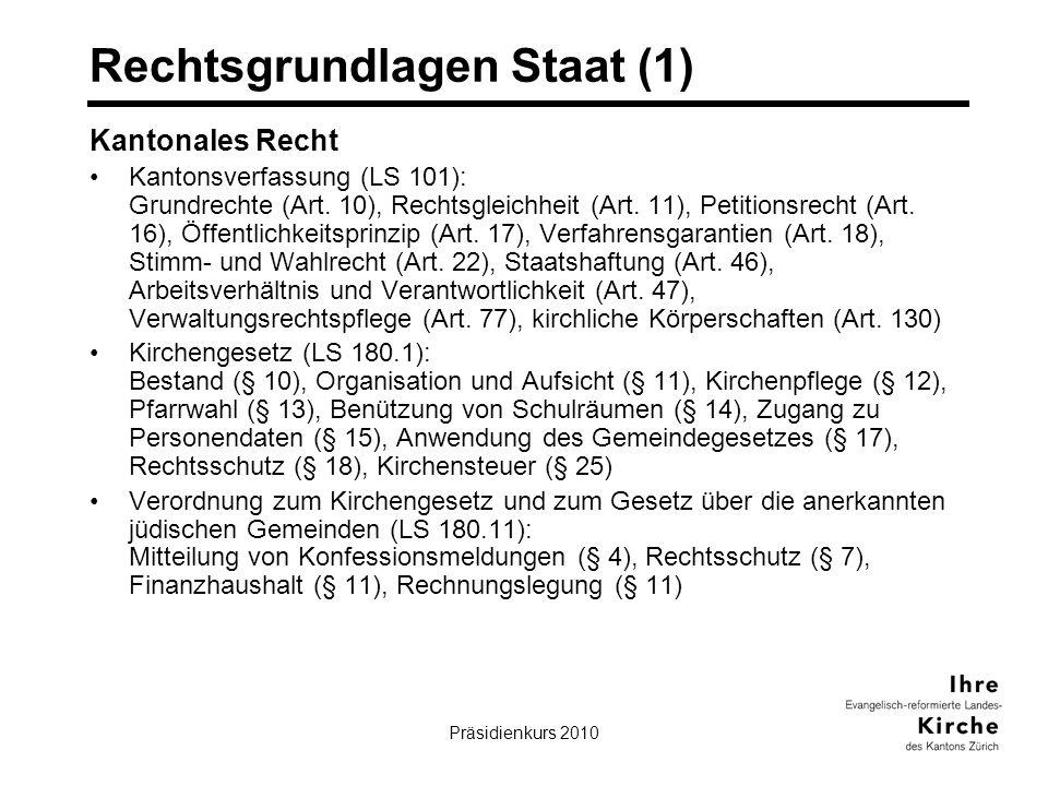Präsidienkurs 20102 Rechtsgrundlagen Staat (1) Kantonales Recht Kantonsverfassung (LS 101): Grundrechte (Art.
